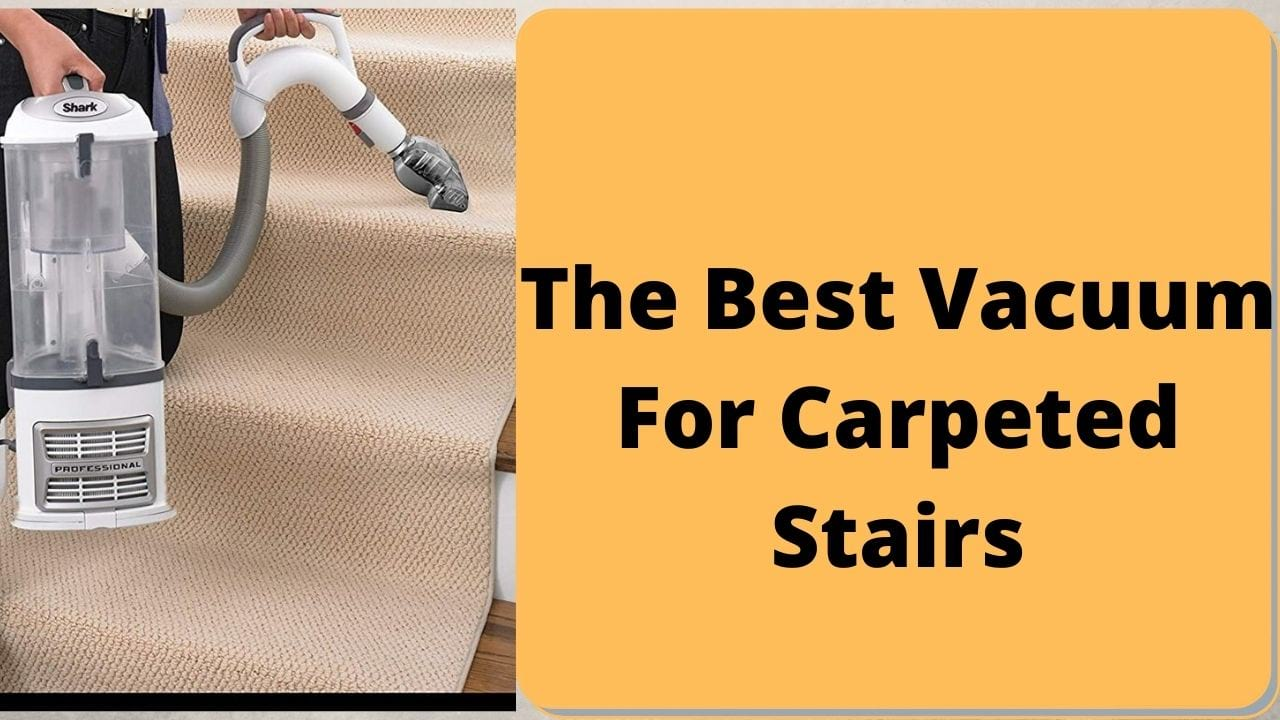 vacuum for carpeted stairs