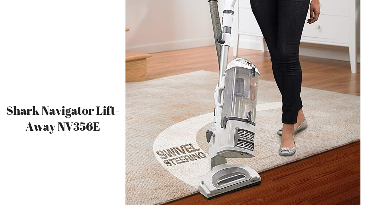 The Shark Navigator Lift Away Nv356e Vacuum Review